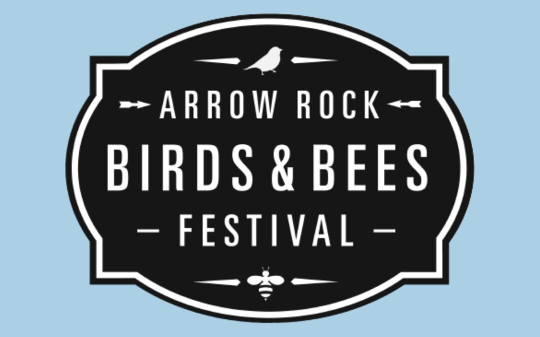 Missouri Prairie Foundation a Sponsor of the Arrow Rock Birds & Bees Festival May 6–8